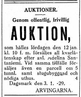 I vanliga fall såldes den avlidnes kvarlåtenskap på auktion, så också efter Adelina Santaniemis död.