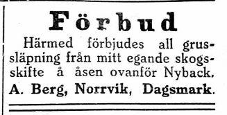 Förr i världen tog man sand och grus där det fanns och det ledde till att Berg Artur i Norrviken annonserade och förbjöd detta 2.2.1929.