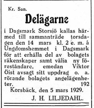 Delägarna i Dagsmark Storsjöträsk skall välja ny föreståndare efter Viktor Öist.