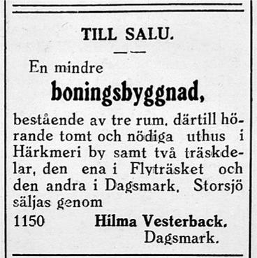 Hilma Vesterback på Åddin bjuder ut en boningsbyggnad i Härkmeri och delar i två olika träsk.