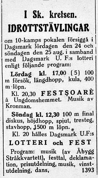 21.8,1929 annonserades det om stora idrottstävlingar i Dagsmark. Det var tävlingar, festsoaré , lotteri och fest.