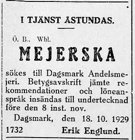 Det nya mejeriet i Dagsmark behövde en utbildad och meriterad mejerska. Vanligtvis så utbildades dessa på Mejeriskolan i Vöråstan i Vasa.