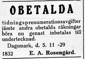 Handelsmännen annonserade regelbundet att kunderna skulle betala gamla räkningar. Så gjorde också Erik Anders Rosengård 6,11,1929 i Syd-Österbotten.