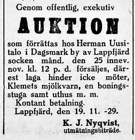 Klemets kvarn bytte ofta ägare på 20- och 30-talet.  20.11.1929 så annonserar utmätningsmannen om den exekutiva auktionen.