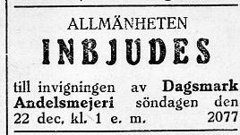 Den 21.12.1929 inbjöds allmänheten till invigningen av det nybyggda mejeriet.
