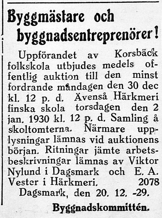 21.12.1929 utbjöds byggandet av en ny skolbyggnad i Korsbäck. Johannes Stenlund gav det lägsta budet och han uppförde sedan den skola som fortfarande står kvar.